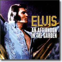 Elvis : An Afternoon In The Garden