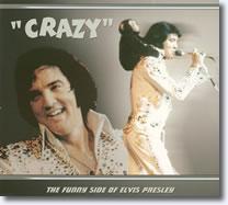 Crazy - The Funny Side Of Elvis Presley