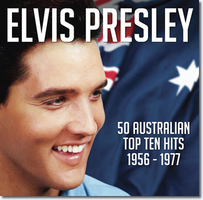 Elvis Presley: 50 Australian Top Ten Hits 1956-1977