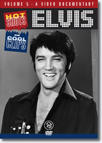 Elvis: Hot Shots and Cool Clips : 5