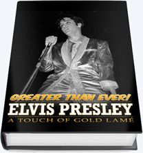 Elvis Presley A Touch of Gold Lamé.