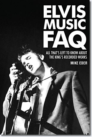 Elvis Music FAQ : All That's Left to Know About the Kings Recorded Works.