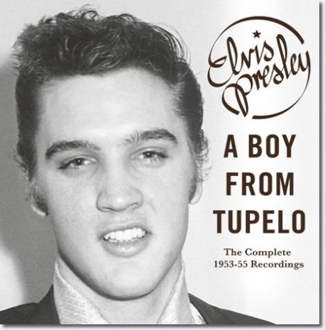 A Boy From Tupelo : The Complete 1953-55 Recordings