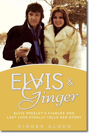 'Elvis and Ginger: Elvis Presley's Fiancée and Last Love Finally Tells Her Story'.