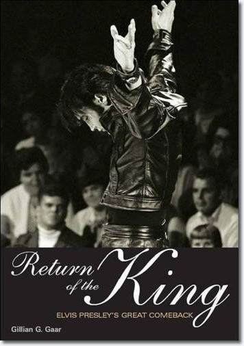 Return of the King: Elvis Presley's Great Comeback Book
