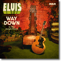 Elvis : Way Down In The Jungle Room.