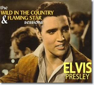 Elvis Presley : The Wild In The Country & Flaming Star Sessions CD