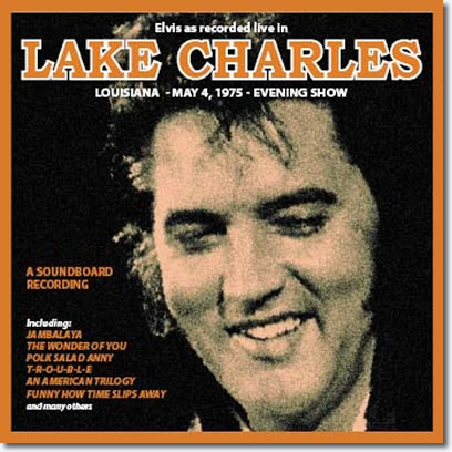 Elvis As Recorded Live In Lake Charles, Louisiana : May 4, 1975, Evening Show