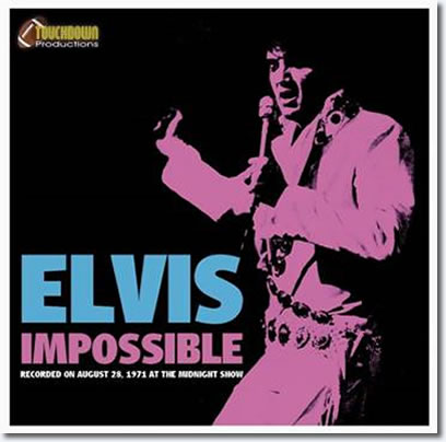 Elvis Impossible CD : August 28, 1971.