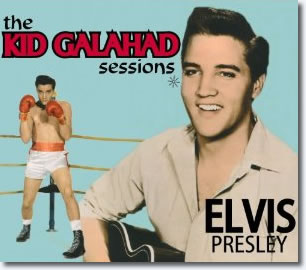 Elvis Presley : The Kid Galahad Sessions CD.