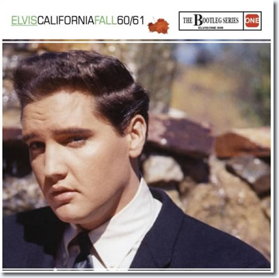 Elvis, California Fall 60/61 The Bootleg Series Volume 8.