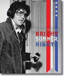 Elvis '72 Bright Summer Nights.