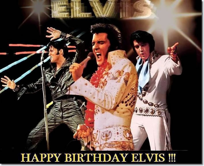 Happy Birthday Elvis !!!