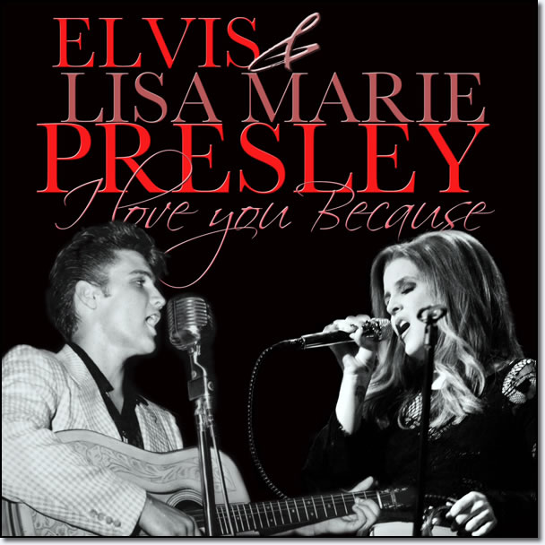 Lisa Marie and Elvis Presley Video Duet : I Love You Because