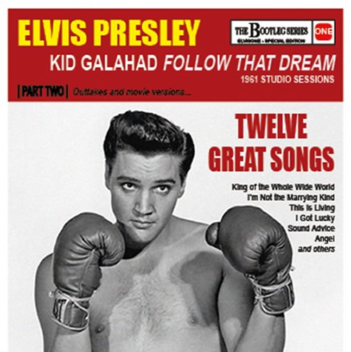 Elvis Presley: Kid Galahad / Follow That Dream: Part Two: 1961 Studio Sessions.