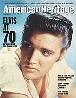 Elvis At 70 - American Heritage Magazine
