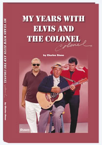My Years With Elvis And The Colonel by Charles Stone Book