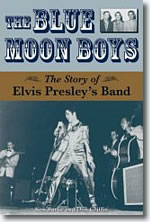 The Blue Moon Boys - The Story Of Elvis Presley's Band