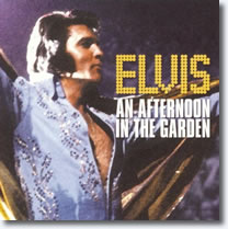 Elvis - An Afternoon In The Garden