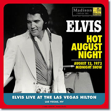 Elvis : Hot August Night - August 12, 1972