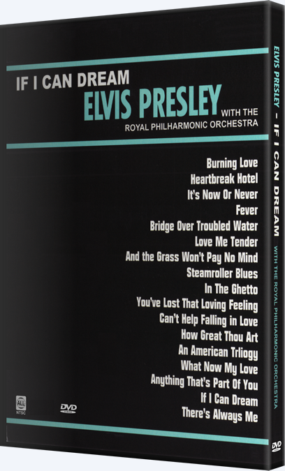 'If I Can Dream: Elvis Presley With The Royal Philharmonic Orchestra DVD.