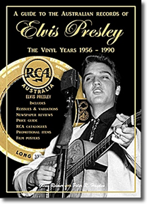 A Guide to the Australian Records of Elvis Presley The Vinyl Years 1956–1990.