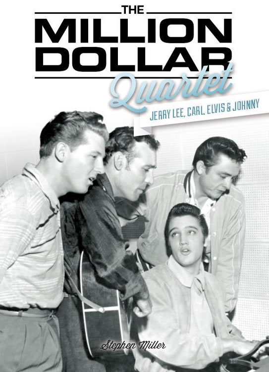 The Million Dollar Quartet: Jerry Lee, Carl, Elvis & Johnny Hardcover Book