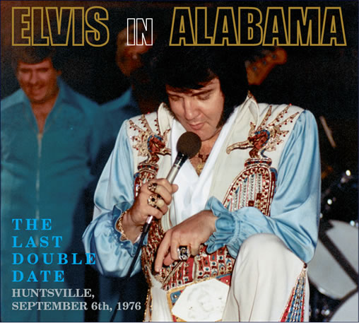 Elvis In Alabama 2 x CD Set From FTD (Elvis Presley in Huntsville on September 6, 1976).