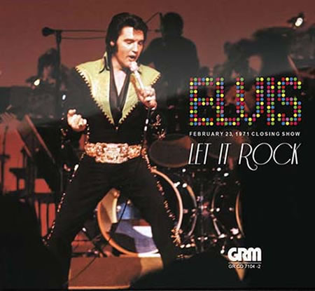 'Elvis : Let It Rock!' February 23, 1971 Closing Show CD from Gravelroad Music