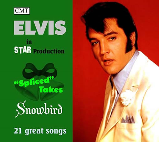 Elvis Presley : Spliced Takes Snowbird CD.