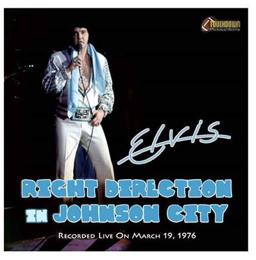 Elvis : Right Direction In Johnson City : Freedom Hall, Johnson City, Tennessee, USA, 19-03-1976.