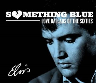 'Elvis Something Blue : Love Ballads Of The Sixties' CD