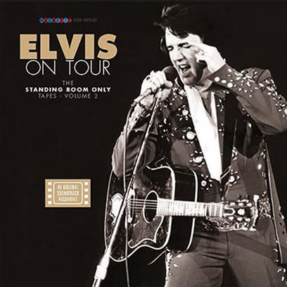 Elvis On Tour : The Standing Room Only Tapes Vol. 2.