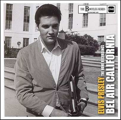 Elvis: Bel Air California   The Home Recordings CD (The Bootleg Series)