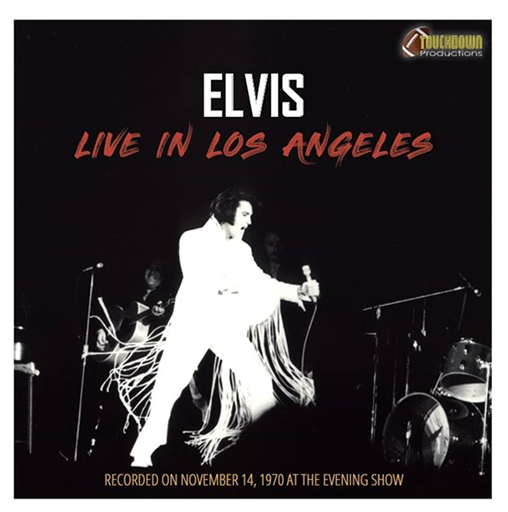 Touchdown proudly presents 'Elvis Live In Los Angeles'.