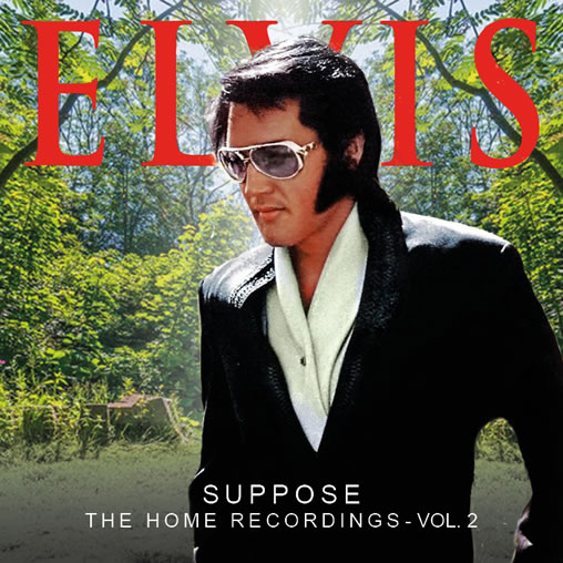 Elvis: Suppose - The Home Recordings - Vol. 2 CD.