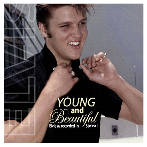 Young And Beautiful CD | Elvis As Recorded In Stereo!