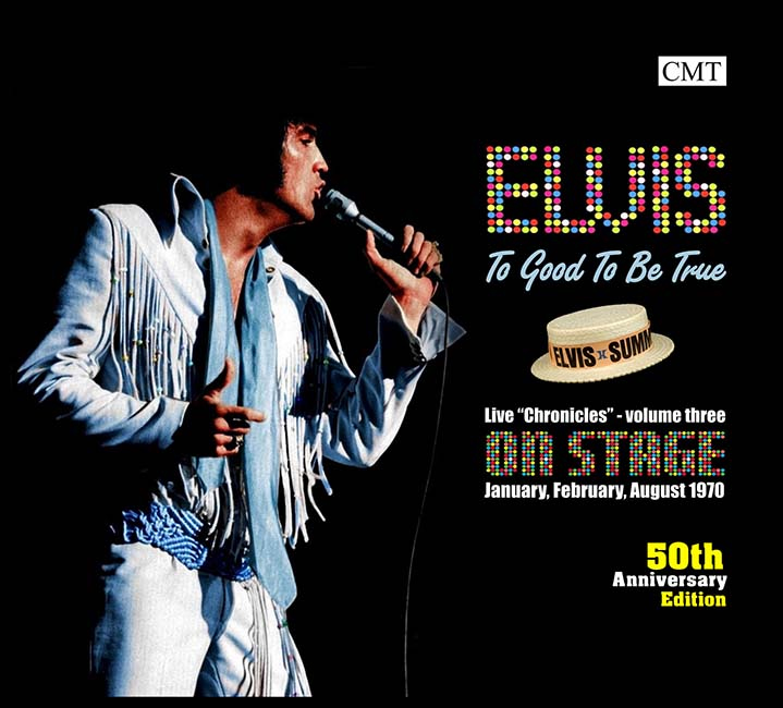 Elvis: To Good To Be True   Live Chronicles volume 3   2 CD Set